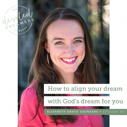 How To Align Your Dream With God's Dream For You